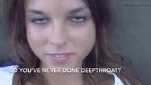 So You've Never Done Deepthroat?